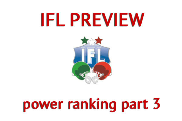 IFL Preview power ranking part 3