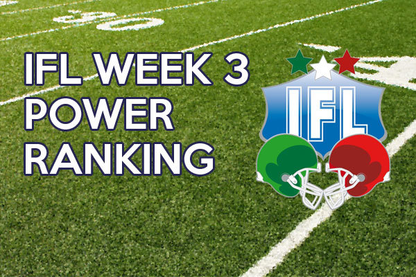 IFL power ranking week 3